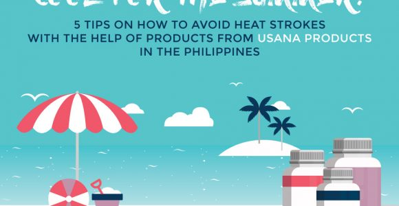 Avoid Heat Strokes with Philippine USANA Products | Mel Clarion Blog