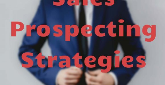7 Most Successful Sales Prospecting Strategies And Tips [Part 2] – AeroLeads