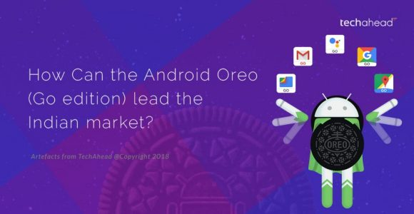 How Can the Android Oreo (Go Edition) Lead the Indian Market?