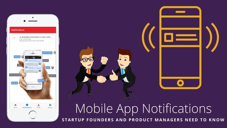 How Startup Founders and Product Managers Leverage the Most Out of Mobile App Notifications