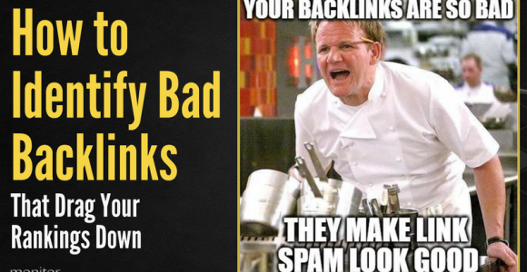 How to Identify Bad Backlinks That Drag Your Rankings Down