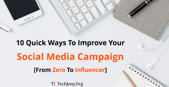 How To Improve Your Social Media Campaign [From Zero To Influencer]