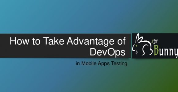 Why App Developers Should Use Mobile DevOps