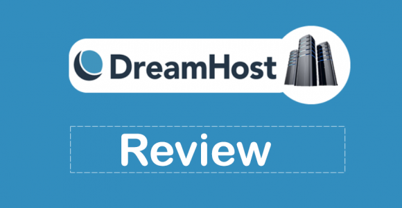 Dreamhost Review – Hosting Packages, Pricing & Quality Trends