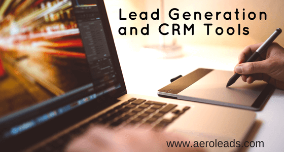 How CRM and Lead Generation Tools Helps You to Close More Deals Every Month?