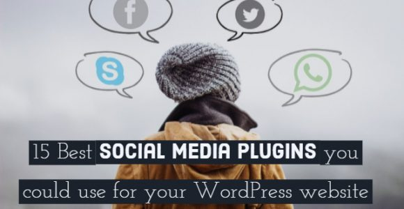 15 Best social media plugins you could use for your WordPress website