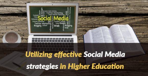 Utilizing effective Social Media strategies in Higher Education