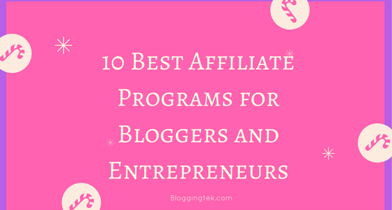 10 Best Top rated Affiliate Marketing Programs for Bloggers