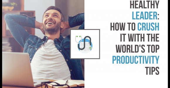 How To Crush It With The World's Ultimate Productivity Tips