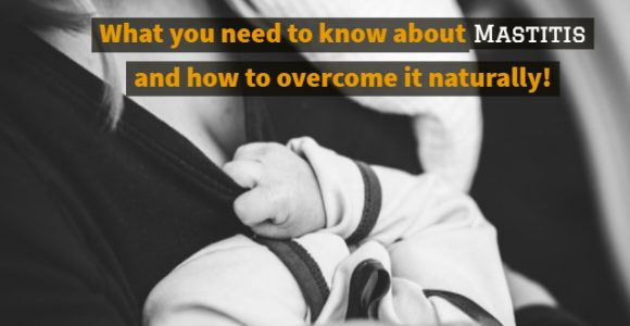 What you need to know about Mastitis and how to overcome it naturally!