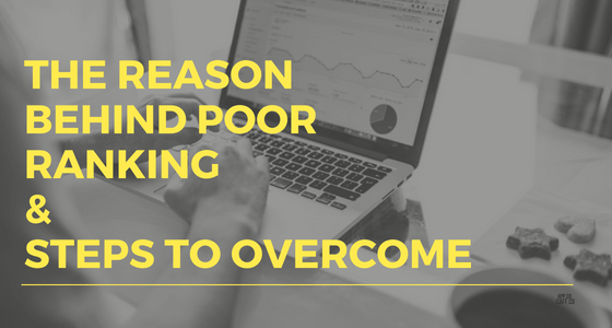 What is the reason behind poor SEO ranking and how to overcome?