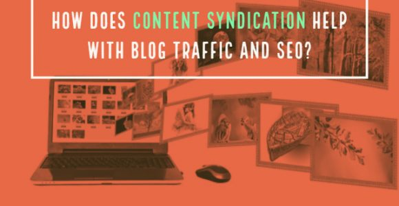How does content syndication help with blog traffic and SEO?