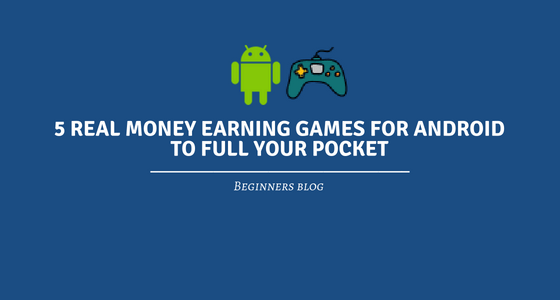 5 Best Money making games to full your pocket