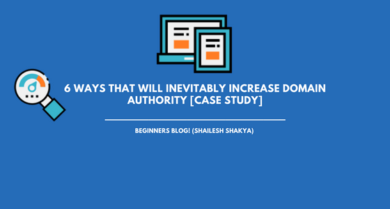 6 ways that will inevitably increase domain authority