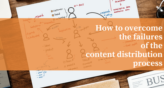 How to overcome the failures of the content distribution process?