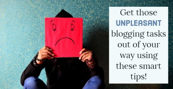 Get those unpleasant blogging tasks out of your way using these smart tips!