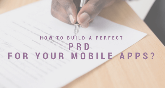 How to build a perfect PRD for your mobile application?