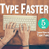 How to Type Extremely Faster: 5 Tips to Master the Keyboard