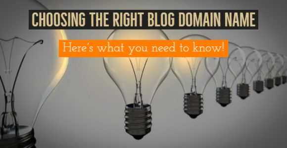 Choosing The Right Blog Domain Name – Here's what you need to know!