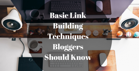 Basic Link Building Techniques Bloggers Should Know – EmpanadaBites
