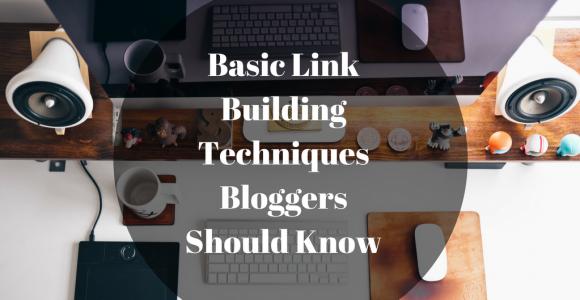 Basic Link Building Techniques Bloggers Should Know – EmpanadaBites