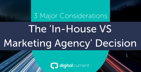 3 Major Considerations: The 'In-House VS Marketing Agency' Decision (+ Calculator)