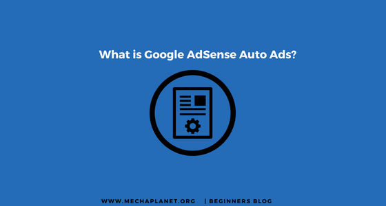 Google Adsense Auto Ads: How To Setup Auto Ads In WordPress