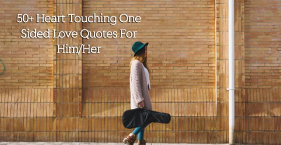 50+ Heart Touching One Sided Love Quotes For Him/Her – Blogkiat.com