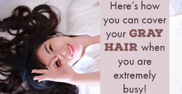 Here's how you can cover your gray hair when you are extremely busy!