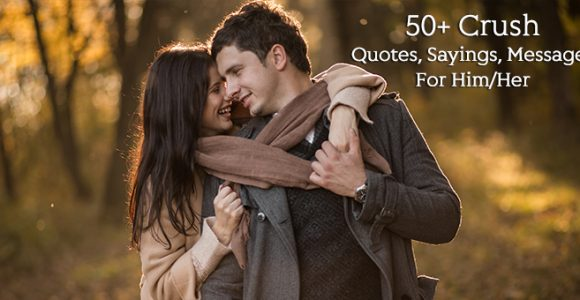 50+ Best Crush Quotes, Sayings, Messages For Him/Her – Blogkiat.com
