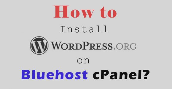 How to Install WordPress on Bluehost cPanel?