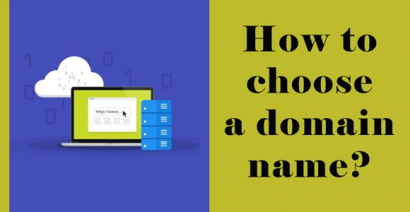 How to choose a domain name for website (8 most important Tips)