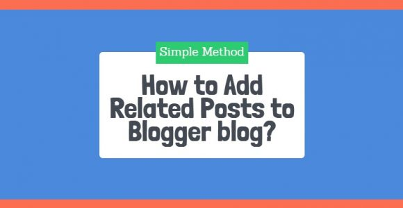 How to Add Related Posts to Blogger blog? – simple method