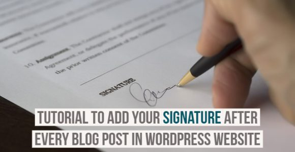 Tutorial to add your signature after every blog post in WordPress website