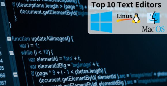 Top 10 Text Editors for Windows, Linux, and Mac