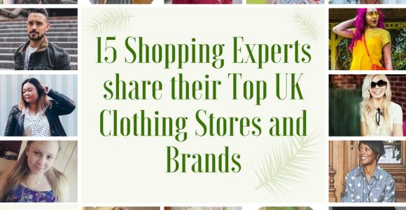 15 Shopping Experts Share Their Top Uk Clothing Stores And Brands