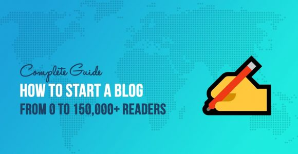 How to Start a Blog: Complete Guide From Zero Experience to 150,000+ Readers Every Month
