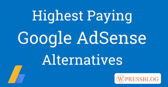 7 Best Highest Paying Google Adsense Alternatives In 2018