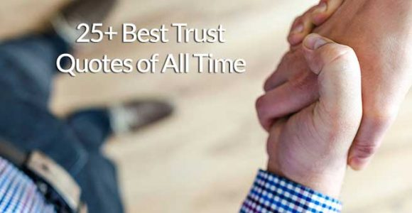 25+ Best Trust Quotes of All Time – Blogkiat.com