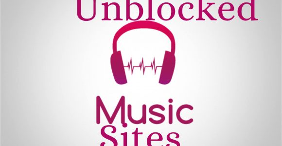Unblocked Music Sites For School and Workplaces
