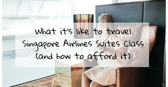 What it's like to travel Singapore's Suites Class and how to make it possible (without a loan) ⋆ Fernwehsarah