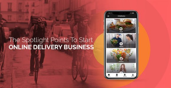The Spotlight Points To Start Online Delivery Business | Complete Connection