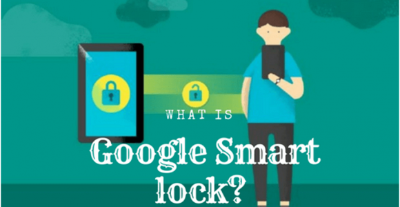 What is Google Smart lock? Unlock Your Phone WithGoogle Smart Lock