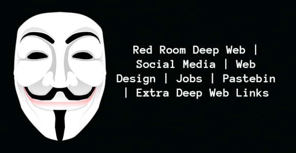Red Room Deep Web | Social Media | Web Design | Pastebin | Extra Deep Web Links