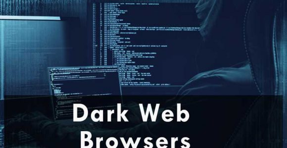 5 Dark Web Browsers for Deep Web Browsing