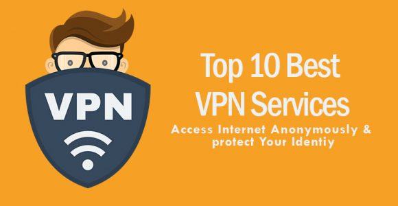 10 Best VPN Services for 2018