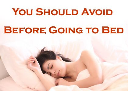 10 Things You Should Avoid Before Going to Bed