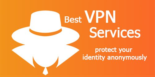 10 Best VPN Services for Privacy and Anonymity