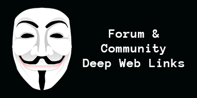 Deep Web Forums | Dark Web Forum | Community Deep Web Links