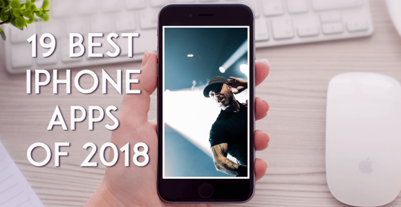 How to Easily Get the 19 Best iPhone Apps of 2018